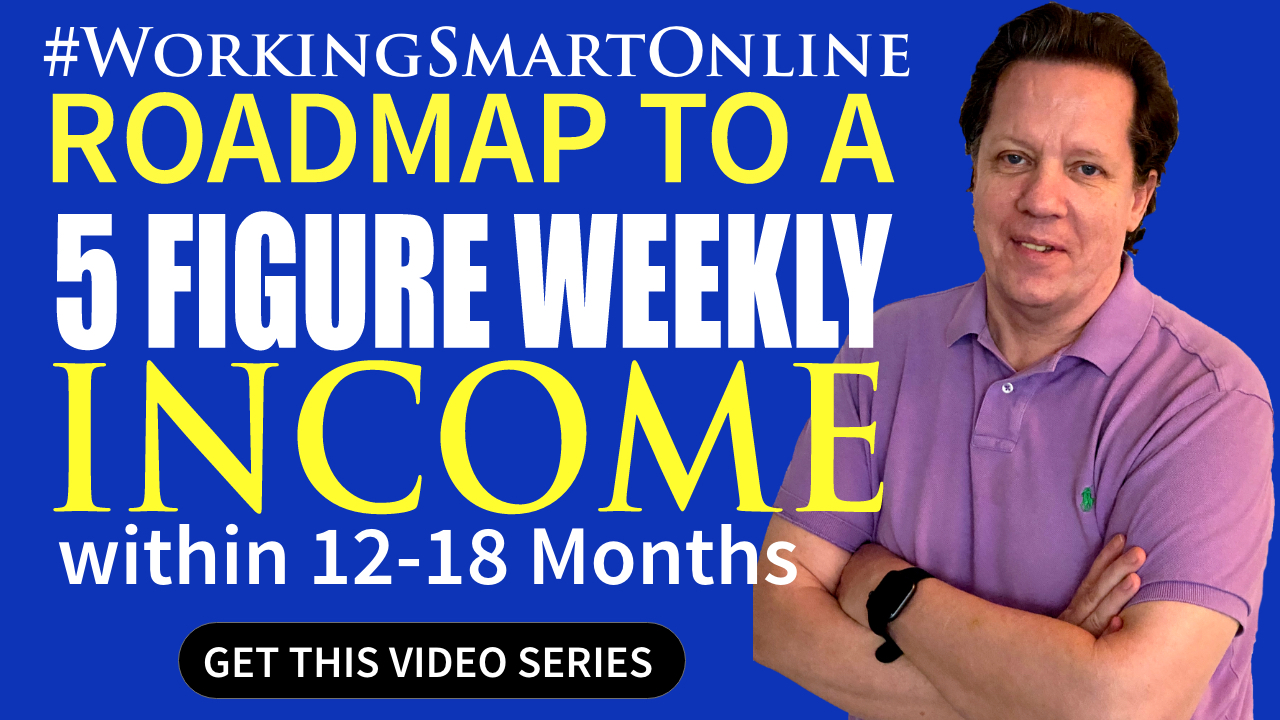 Roadmap To a 5 Figure Weekly Income